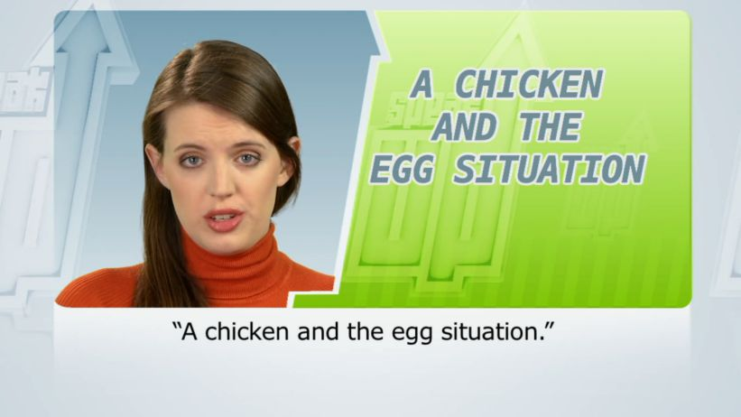<span class='sharedVideoEp'>050</span> 先有雞還是先有蛋 (因果難定的情況)  「A chicken and the egg situation」