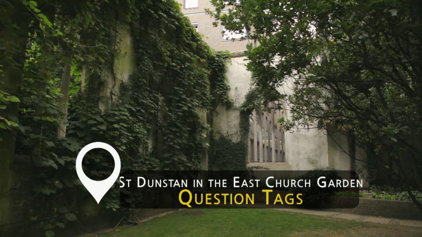 <span class='sharedVideoEp'>034</span> 聖鄧斯坦教堂花園 - 附加問句 「St Dunstan in the East Church Garden - Question Tags」