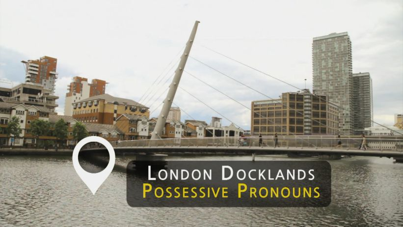<span class='sharedVideoEp'>036</span> 倫敦碼頭區 - 所有格代名詞 「London Docklands - Possessives Pronouns」